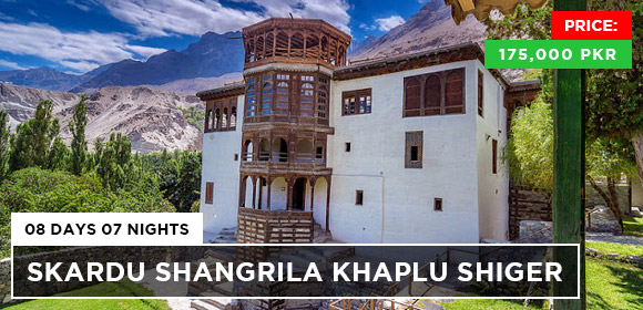 Skardu Shangrila Khaplu Shiger 08 Days 07 Nights Tour Package with Price