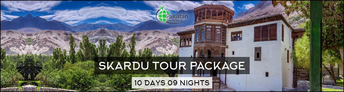 Skardu Tour Package 10Days 09 Nights Package