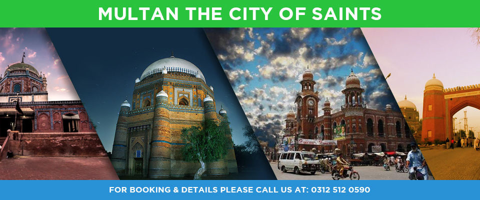 Multan (the city of Saints) Attractions and Famous Places