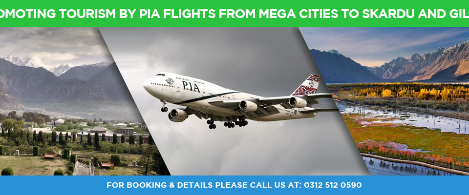 Promoting-Tourism-by-PIA-Flights-from-mega-Cities-to-Skardu-and-Gilgit by Pakistan Tour And Travel