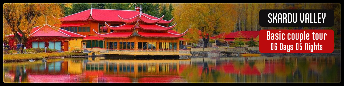 Skardu Tour Package 6Days 5Nights Tours