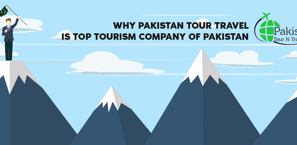 Pakistan Tour and Travel is the Top Tourism Company of Pakistan