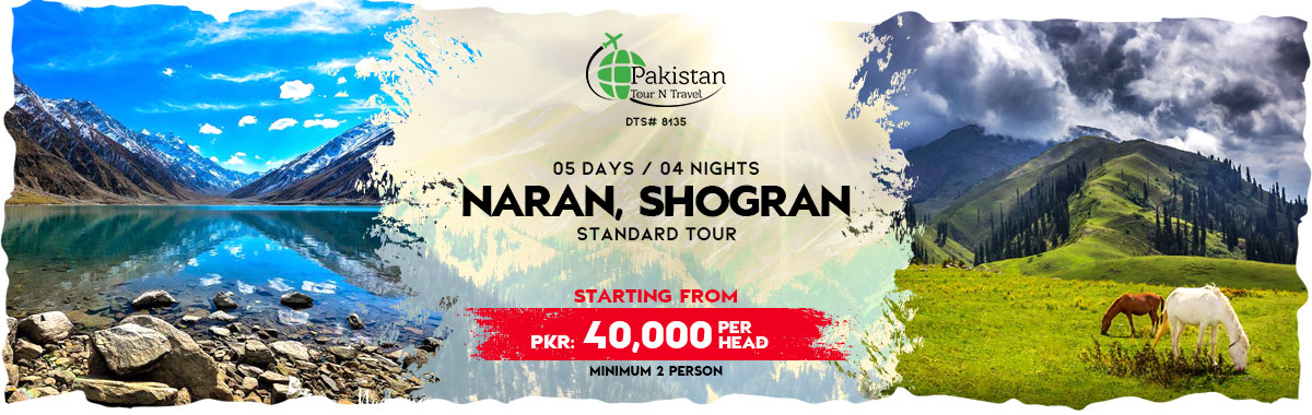 Famous Naran Kaghan Basic Tour Plan for 5 DAYS