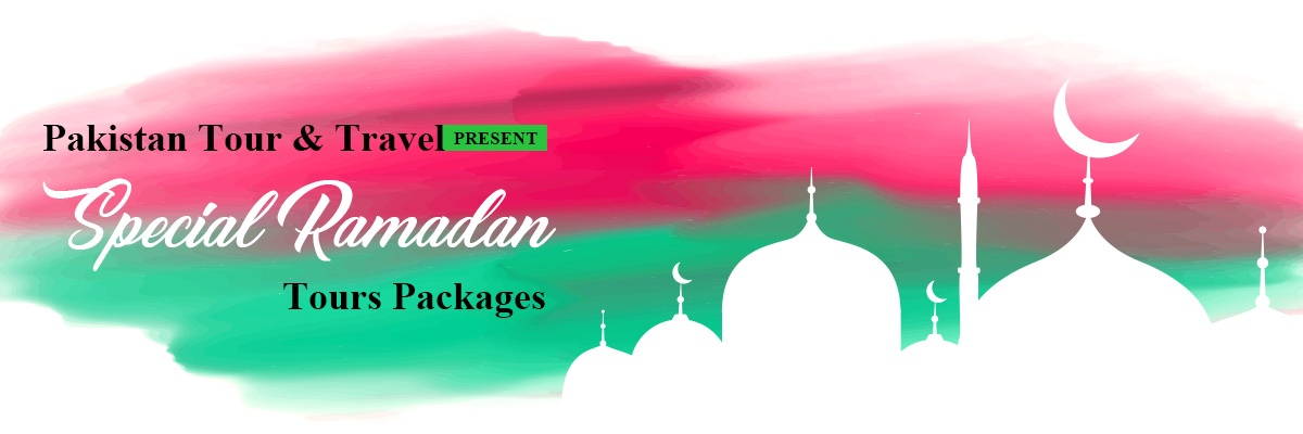 Northern Areas Tour packages for Ramzan 2019