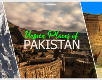 List Of Unseen Places of Pakistan!