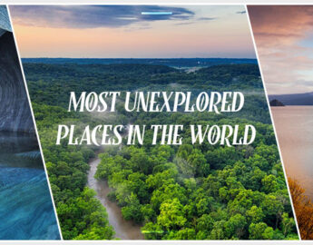 Most Interesting Unexplored Places In The World