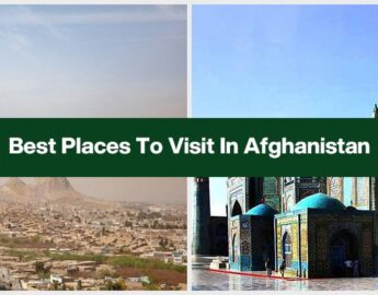 Best Places To Visit In Afghanistan