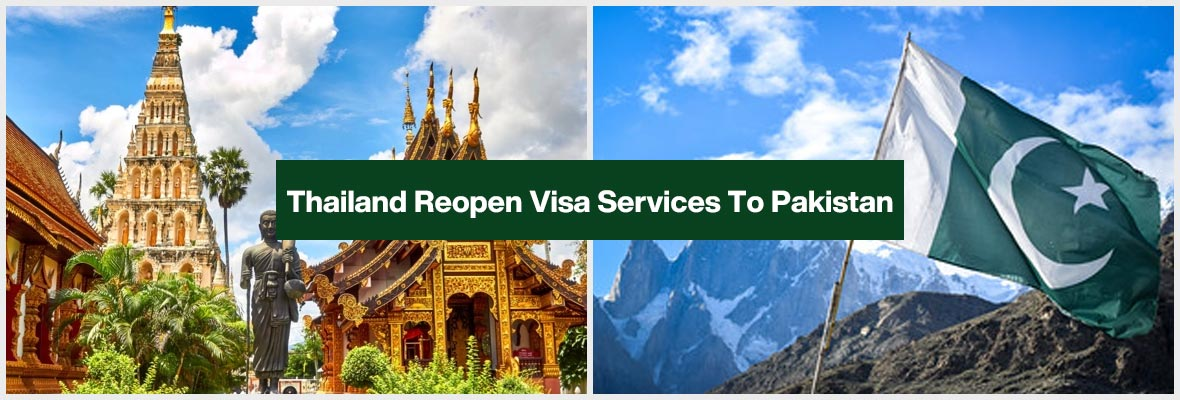Breaking News: Thailand Visa Services Open To Pakistan 2021