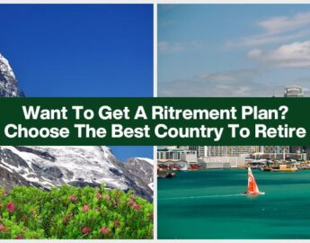 Want To Get A Ritrement Plan? Choose The Best Country To Retire